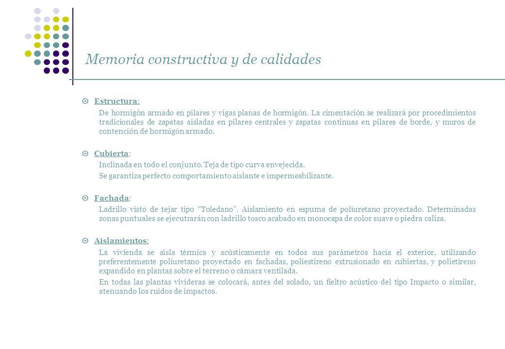 Memoria constructiva y de calidades Estructura: De hormigón armado en pilares y vigas planas de hormigón. La cimentación se realizará por procedimient