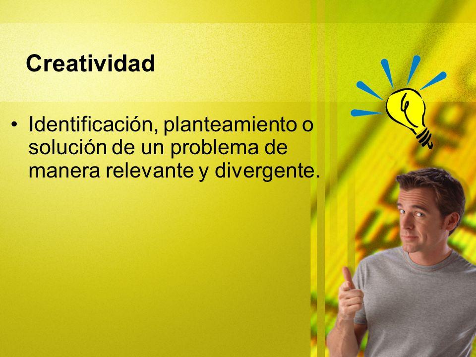 Identificación, planteamiento o solución de un problema de manera relevante y divergente. Creatividad