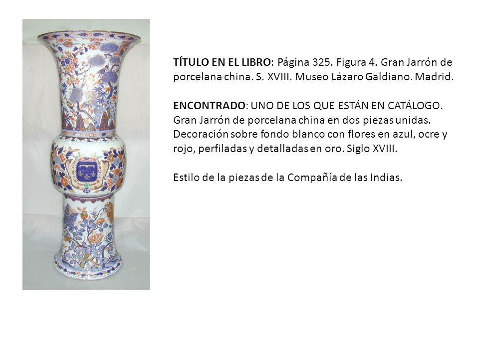 TÍTULO EN EL LIBRO: Página 325.Figura 4. Gran Jarrón de porcelana china.