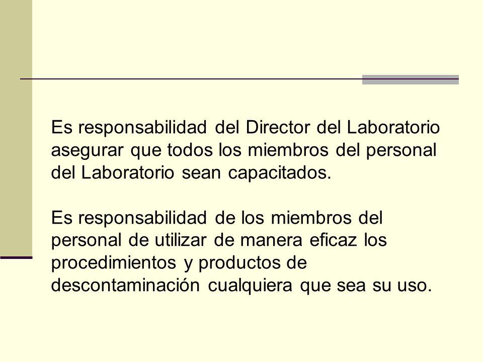 Es responsabilidad del Director del Laboratorio asegurar que todos los miembros del personal del Laboratorio sean capacitados. Es responsabilidad de l