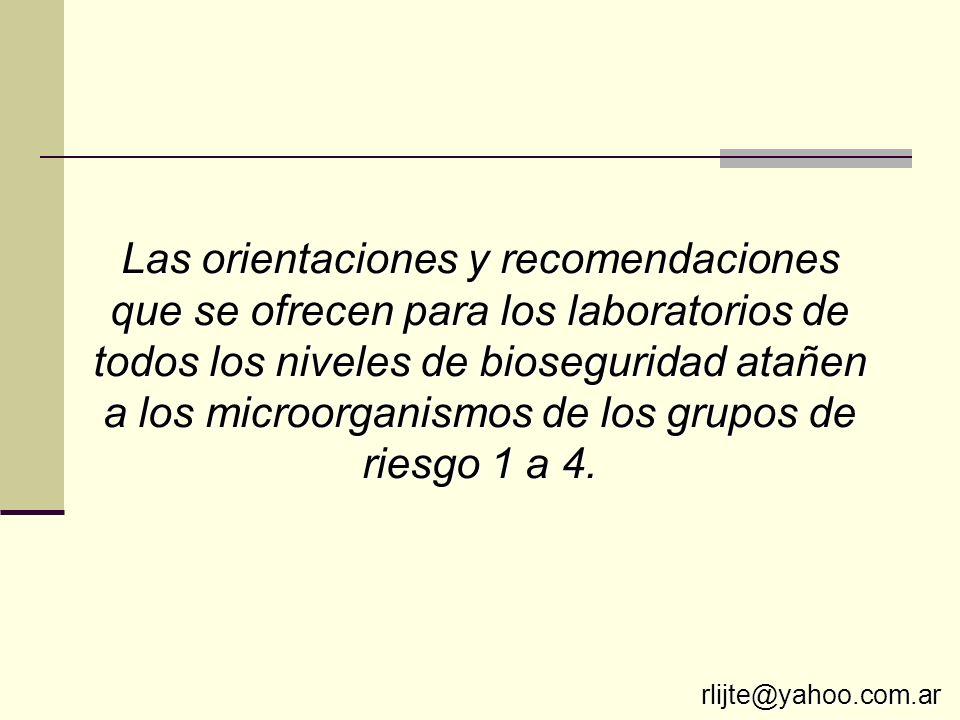 Las orientaciones y recomendaciones que se ofrecen para los laboratorios de todos los niveles de bioseguridad atañen a los microorganismos de los grup