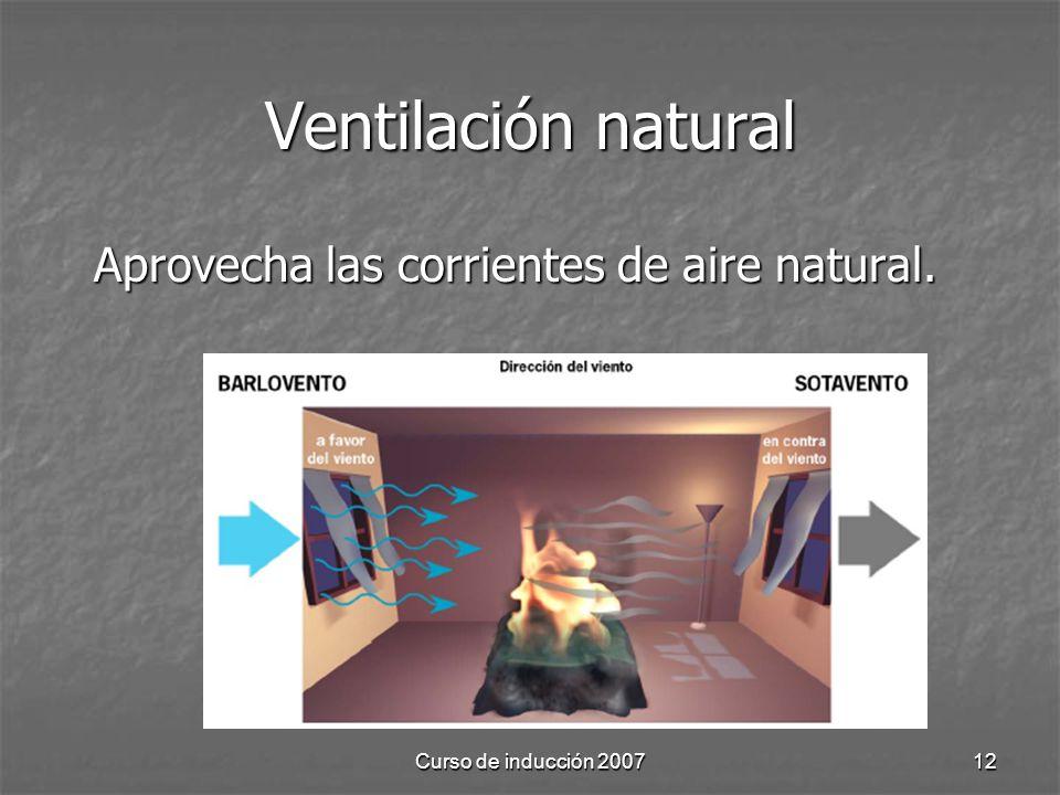Curso de inducción 200712 Ventilación natural Aprovecha las corrientes de aire natural.