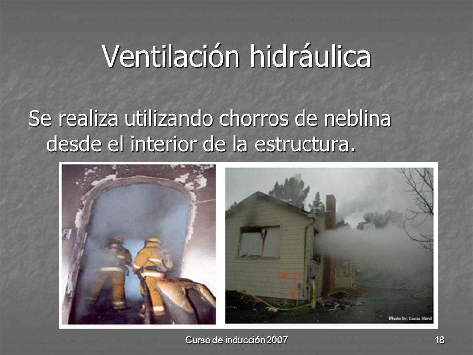 Curso de inducción 200718 Ventilación hidráulica Se realiza utilizando chorros de neblina desde el interior de la estructura.