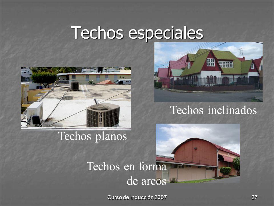 Curso de inducción 200727 Techos especiales Techos planos Techos en forma de arcos Techos inclinados