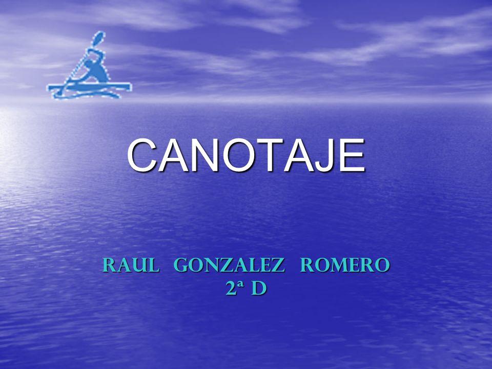 CANOTAJE RAUL GONZALEZ ROMERO 2ª D