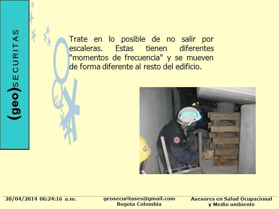 20/04/2014 06:24:37 a.m. geosecuritaseu@gmail.com Bogota Colombia Asesores en Salud Ocupacional y Medio ambiente Trate en lo posible de no salir por e