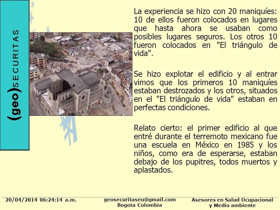 20/04/2014 06:24:37 a.m. geosecuritaseu@gmail.com Bogota Colombia Asesores en Salud Ocupacional y Medio ambiente La experiencia se hizo con 20 maniquí