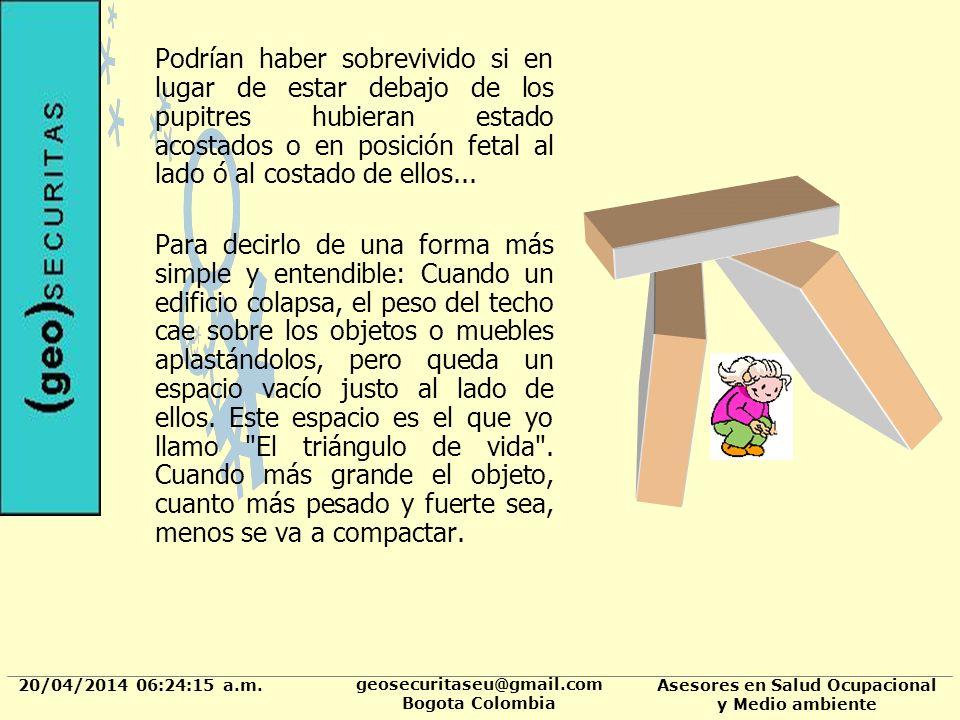 20/04/2014 06:24:37 a.m. geosecuritaseu@gmail.com Bogota Colombia Asesores en Salud Ocupacional y Medio ambiente Podrían haber sobrevivido si en lugar