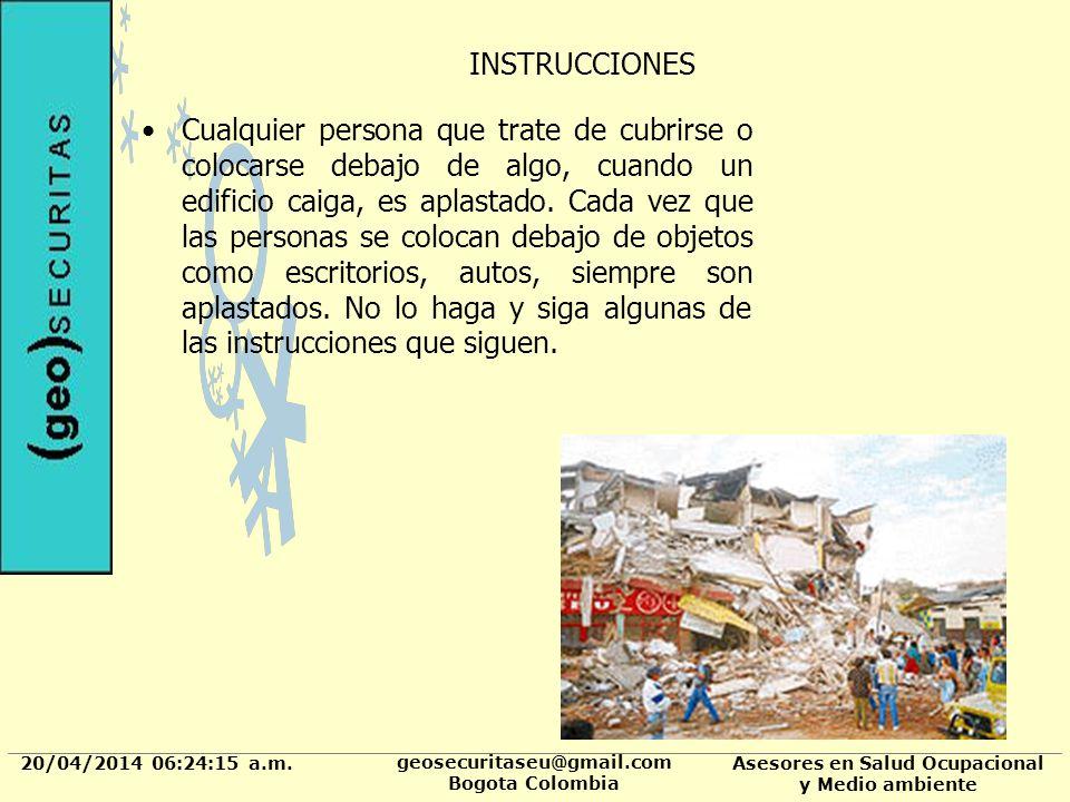 20/04/2014 06:24:37 a.m. geosecuritaseu@gmail.com Bogota Colombia Asesores en Salud Ocupacional y Medio ambiente INSTRUCCIONES Cualquier persona que t