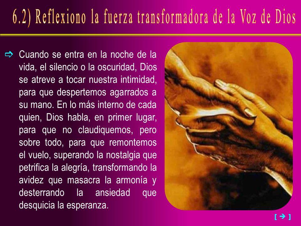 Cuando se entra en la noche de la vida, el silencio o la oscuridad, Dios se atreve a tocar nuestra intimidad, para que despertemos agarrados a su mano