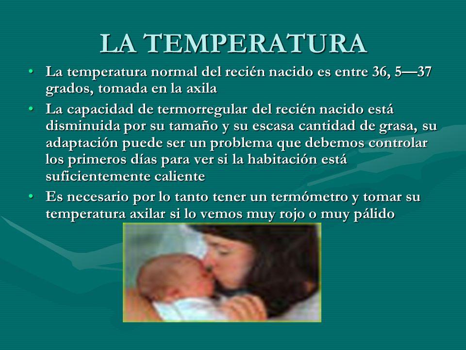 LA TEMPERATURA La temperatura normal del recién nacido es entre 36, 537 grados, tomada en la axilaLa temperatura normal del recién nacido es entre 36,