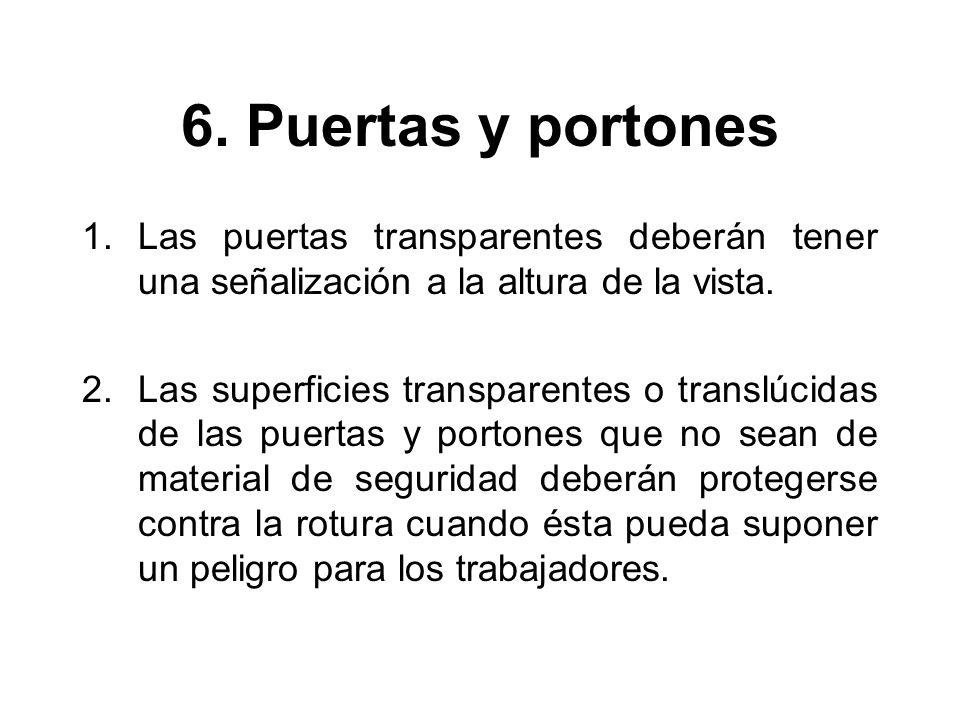 6. Puertas y portones 1.Las puertas transparentes deberán tener una señalización a la altura de la vista. 2. Las superficies transparentes o translúci