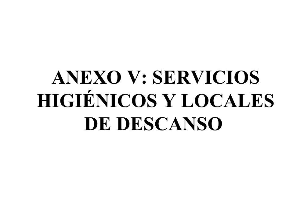 ANEXO V: SERVICIOS HIGIÉNICOS Y LOCALES DE DESCANSO