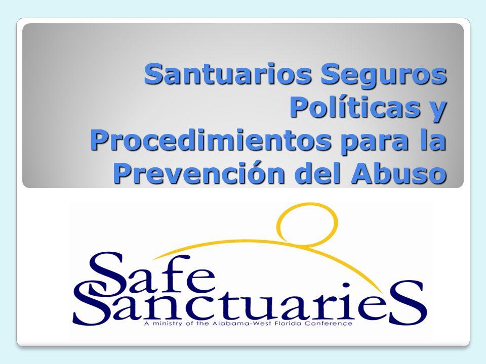 Santuarios Seguros Políticas y Procedimientos para la Prevención del Abuso
