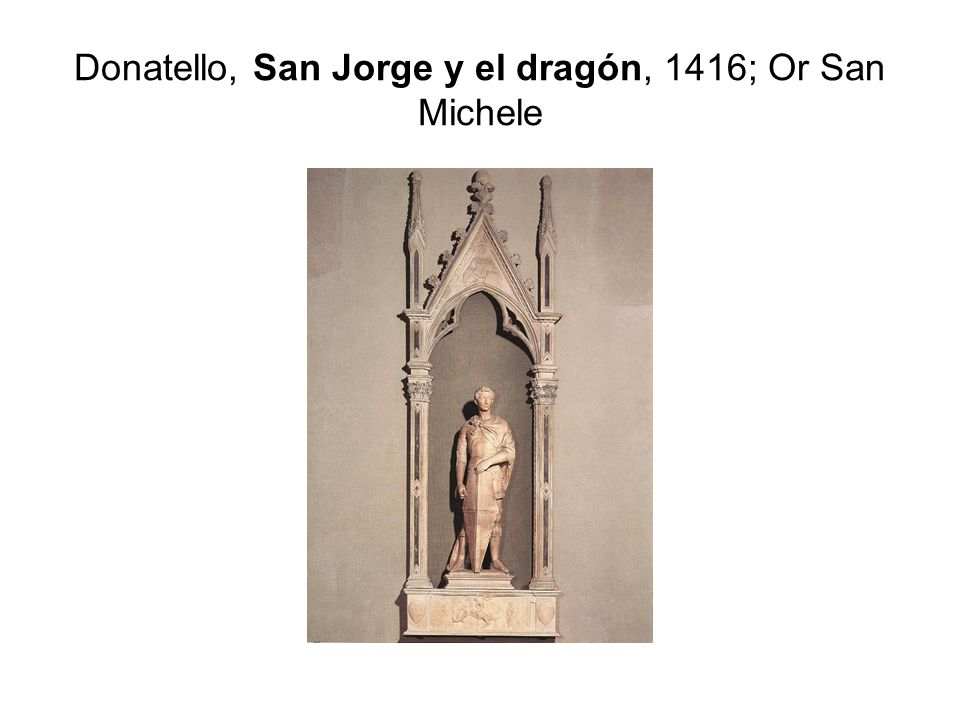 Donatello, San Jorge y el dragón, 1416; Or San Michele
