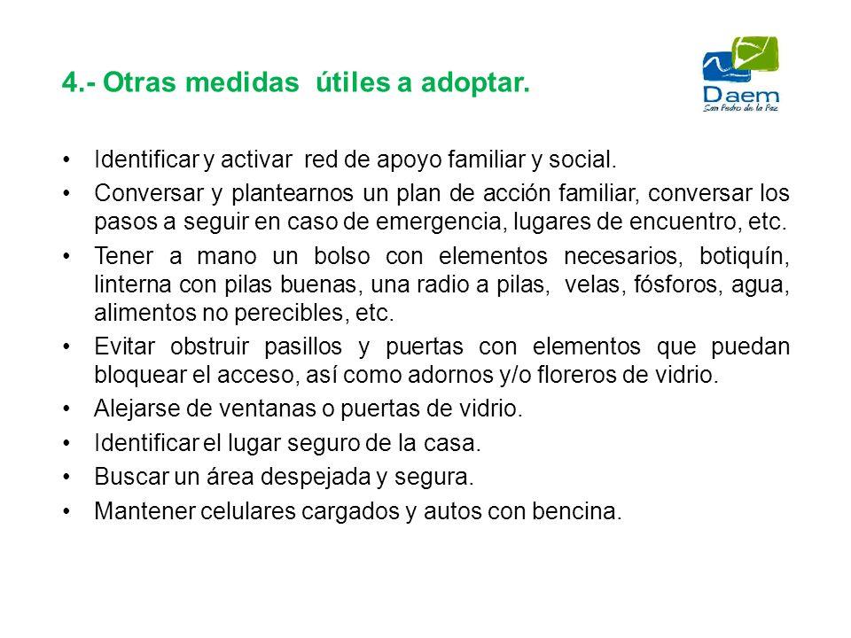 4.- Otras medidas útiles a adoptar. Identificar y activar red de apoyo familiar y social. Conversar y plantearnos un plan de acción familiar, conversa