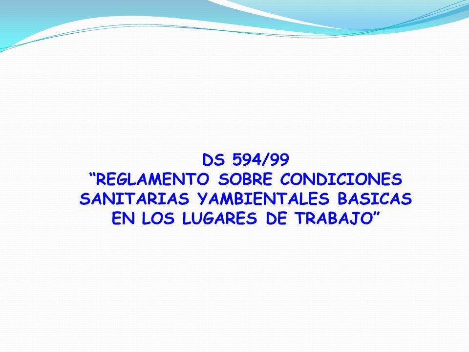 DS 594/99 REGLAMENTO SOBRE CONDICIONES SANITARIAS YAMBIENTALES BASICAS EN LOS LUGARES DE TRABAJO