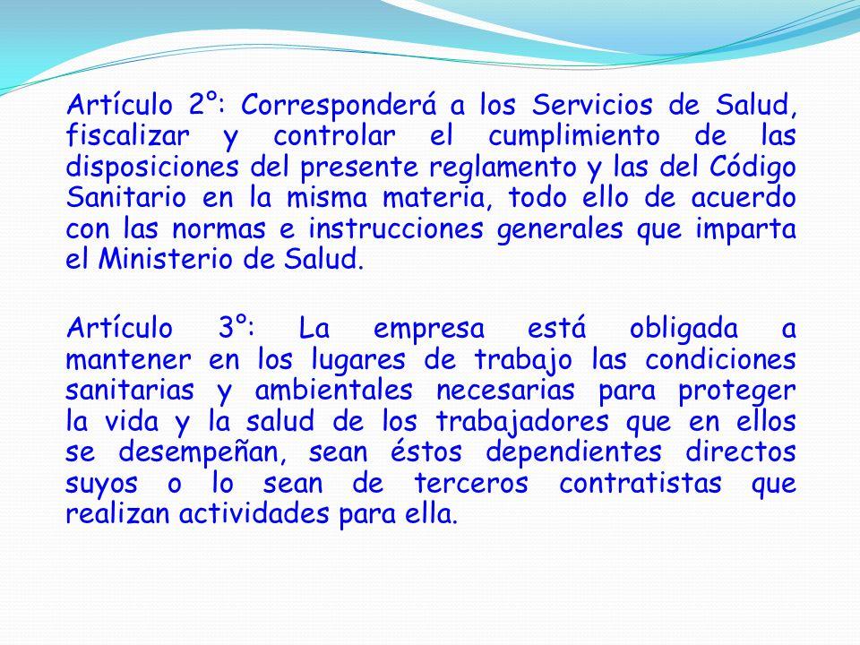 Artículo 2°: Corresponderá a los Servicios de Salud, fiscalizar y controlar el cumplimiento de las disposiciones del presente reglamento y las del Cód
