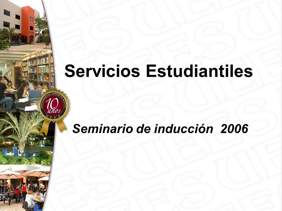 Servicios Estudiantiles Seminario de inducción 2006