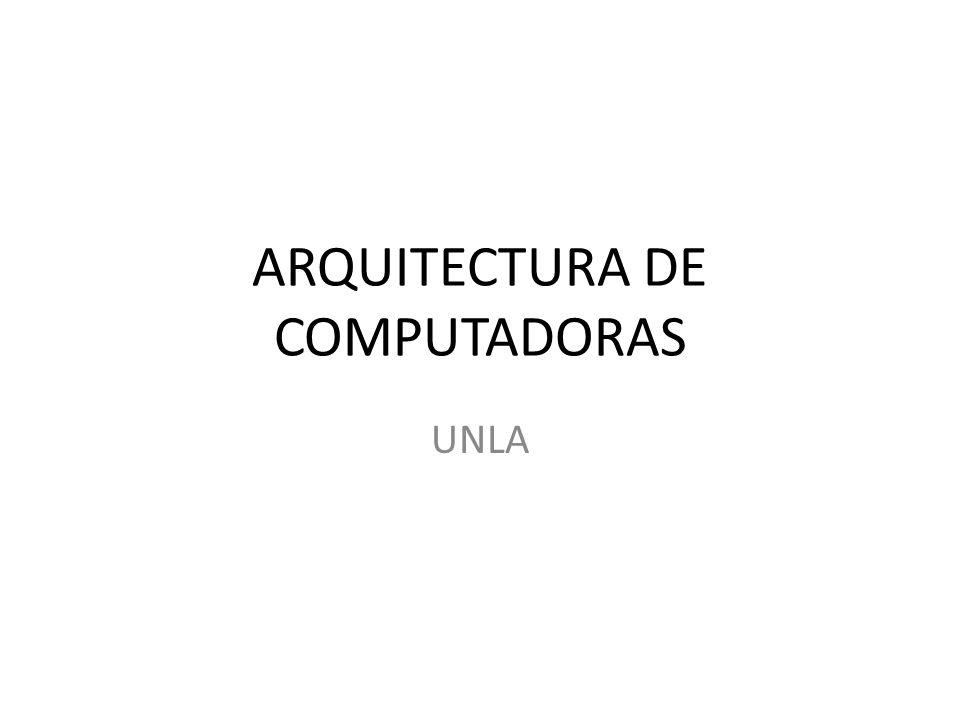 ARQUITECTURA DE COMPUTADORAS UNLA