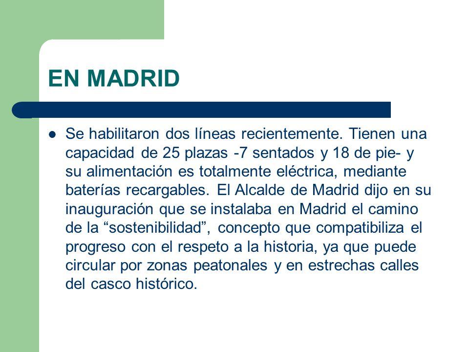 EN MADRID Se habilitaron dos líneas recientemente. Tienen una capacidad de 25 plazas -7 sentados y 18 de pie- y su alimentación es totalmente eléctric