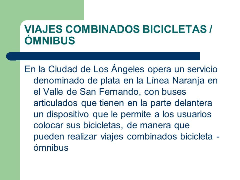 VIAJES COMBINADOS BICICLETAS / ÓMNIBUS En la Ciudad de Los Ángeles opera un servicio denominado de plata en la Línea Naranja en el Valle de San Fernan