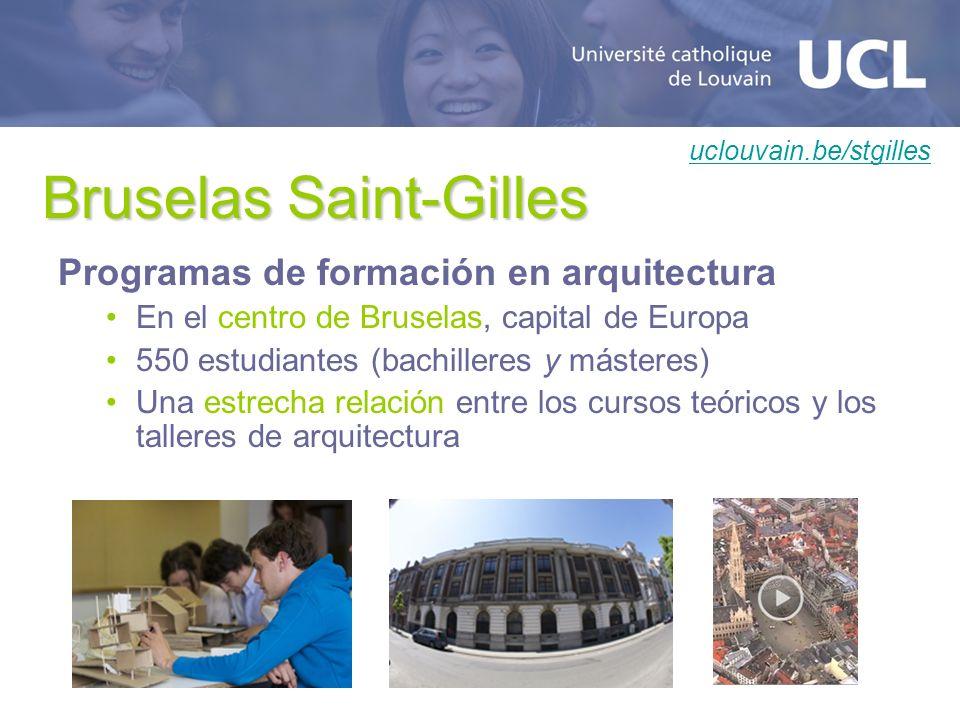Bruselas Saint-Gilles Programas de formación en arquitectura En el centro de Bruselas, capital de Europa 550 estudiantes (bachilleres y másteres) Una estrecha relación entre los cursos teóricos y los talleres de arquitectura uclouvain.be/stgilles