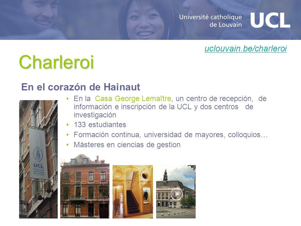 Charleroi En el corazón de Hainaut En la Casa George Lemaître, un centro de recepción, de información e inscripción de la UCL y dos centros de investi