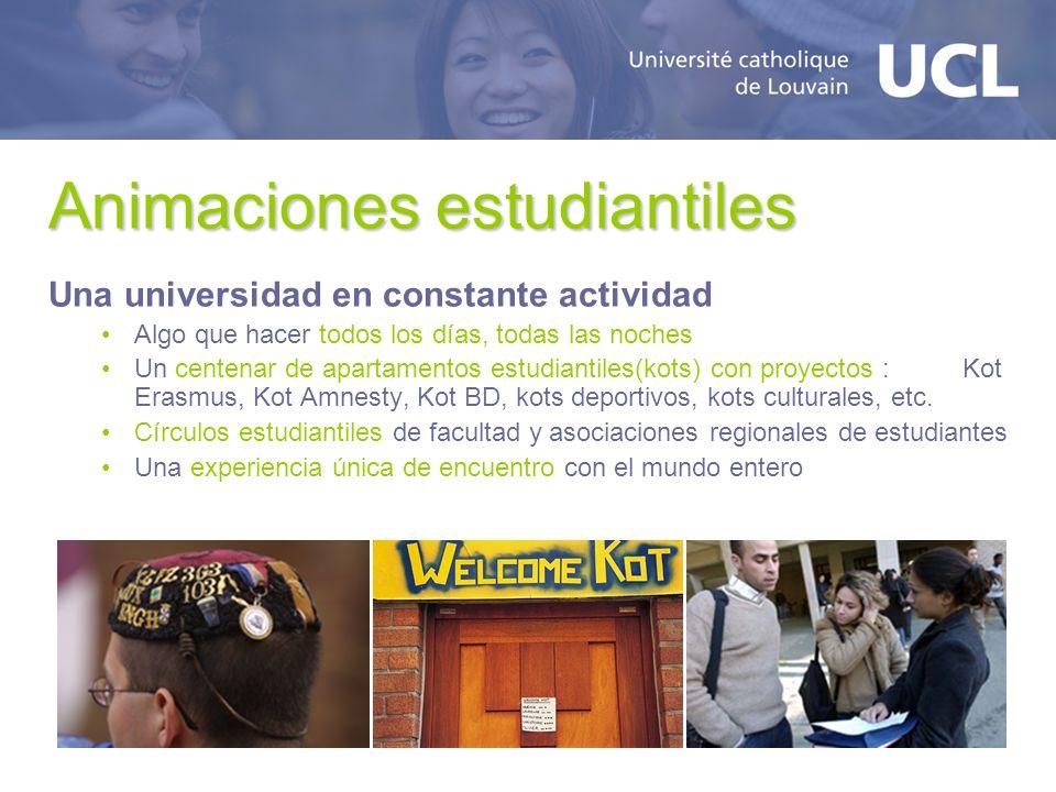 Animaciones estudiantiles Una universidad en constante actividad Algo que hacer todos los días, todas las noches Un centenar de apartamentos estudiantiles(kots) con proyectos : Kot Erasmus, Kot Amnesty, Kot BD, kots deportivos, kots culturales, etc.