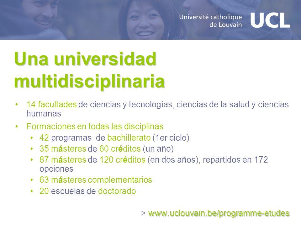 Una universidad multidisciplinaria 14 facultades de ciencias y tecnologías, ciencias de la salud y ciencias humanas Formaciones en todas las disciplin