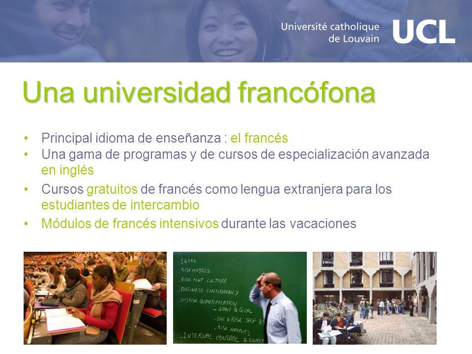 Una universidad francófona Principal idioma de enseñanza : el francés Una gama de programas y de cursos de especialización avanzada en inglés Cursos g
