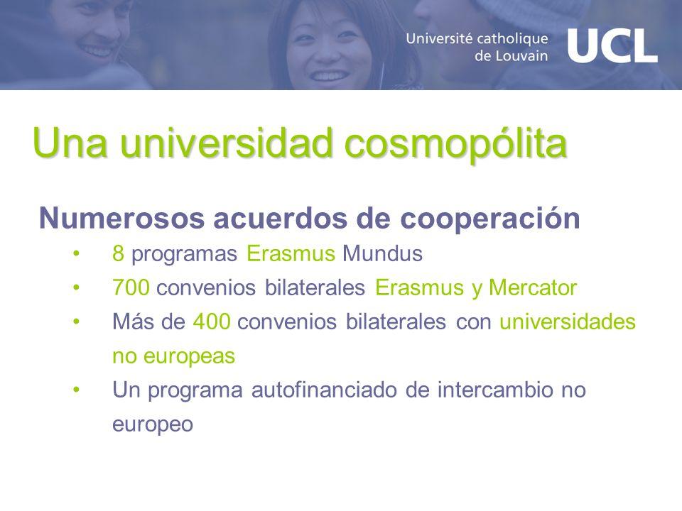 Una universidad cosmopólita Numerosos acuerdos de cooperación 8 programas Erasmus Mundus 700 convenios bilaterales Erasmus y Mercator Más de 400 convenios bilaterales con universidades no europeas Un programa autofinanciado de intercambio no europeo
