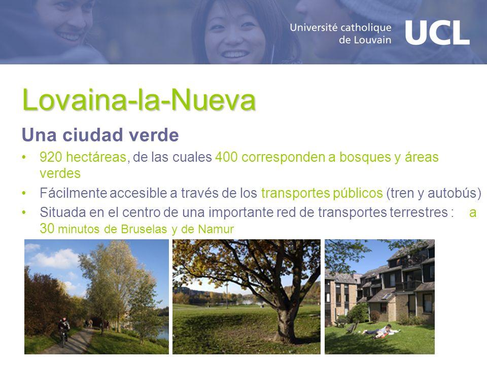 Lovaina-la-Nueva Una ciudad verde 920 hectáreas, de las cuales 400 corresponden a bosques y áreas verdes Fácilmente accesible a través de los transportes públicos (tren y autobús) Situada en el centro de una importante red de transportes terrestres : a 30 minutos de Bruselas y de Namur