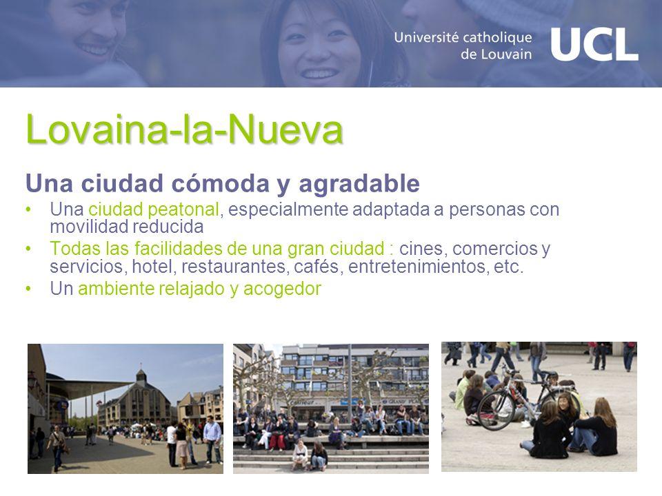 Lovaina-la-Nueva Una ciudad cómoda y agradable Una ciudad peatonal, especialmente adaptada a personas con movilidad reducida Todas las facilidades de
