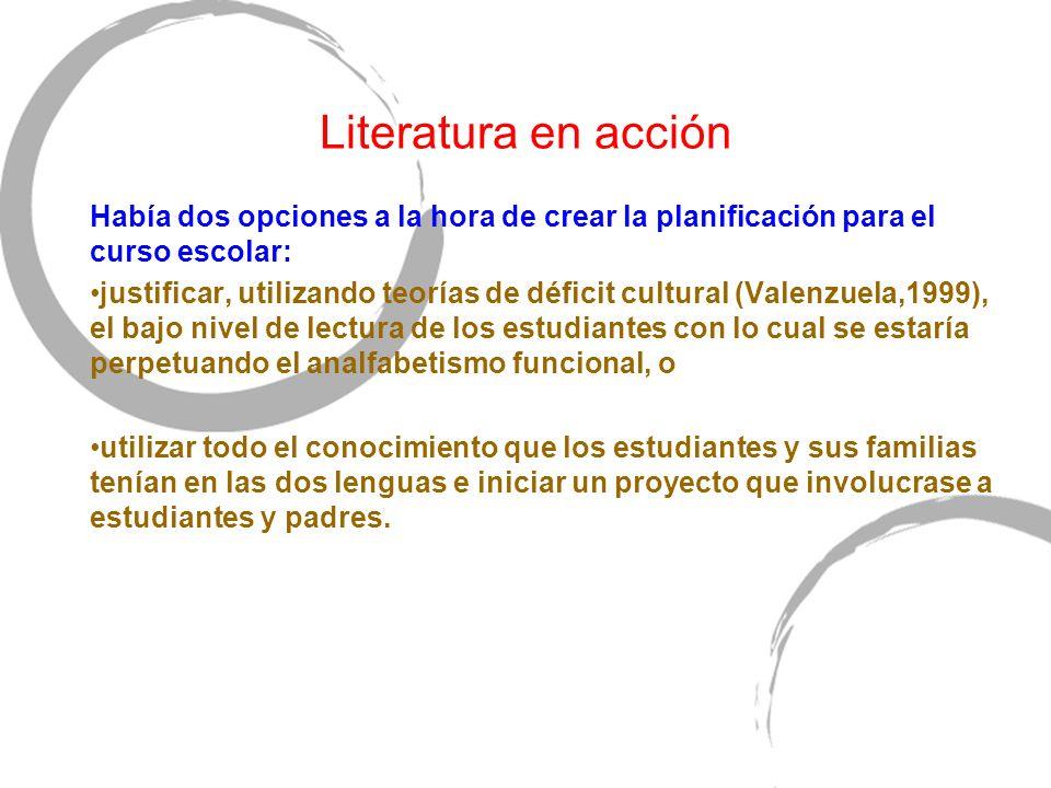 Literatura en acción Había dos opciones a la hora de crear la planificación para el curso escolar: justificar, utilizando teorías de déficit cultural