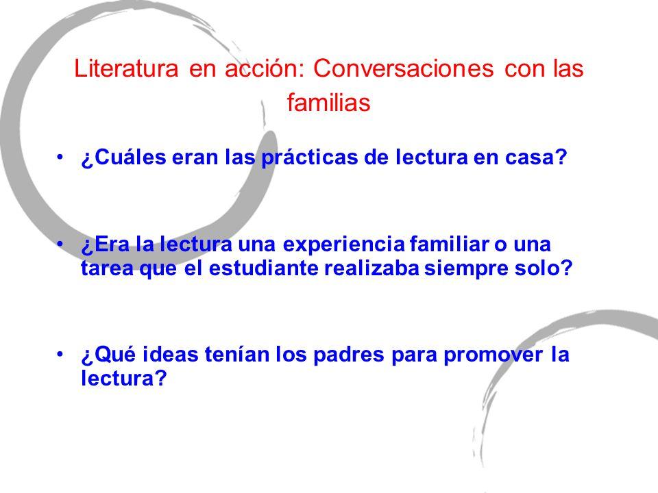 Literatura en acción: Conversaciones con las familias ¿Cuáles eran las prácticas de lectura en casa? ¿Era la lectura una experiencia familiar o una ta