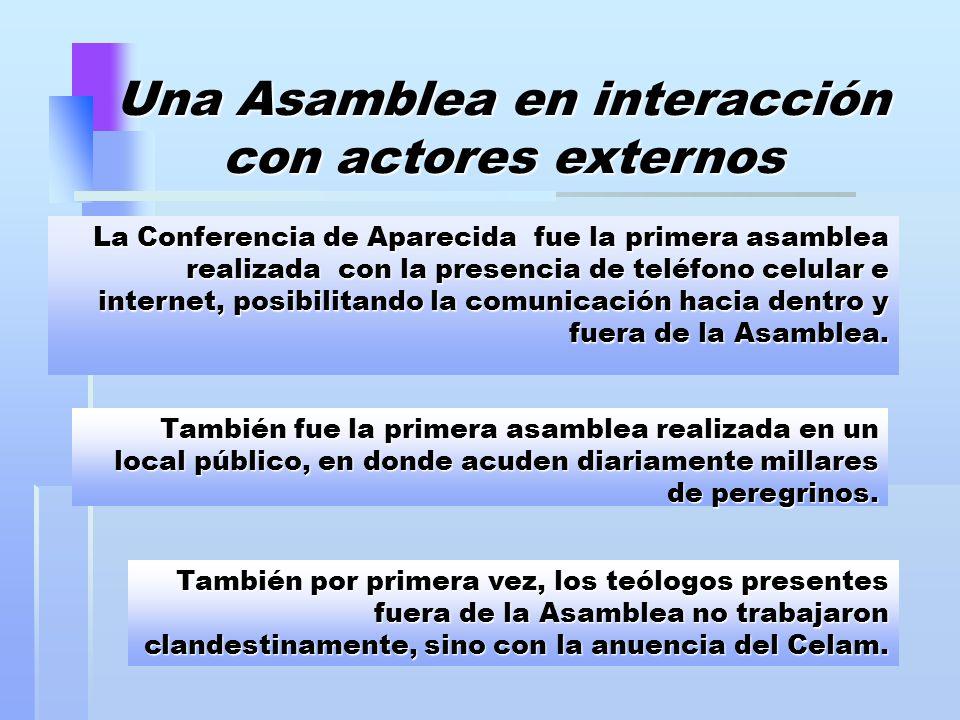 Una Asamblea en interacción con actores externos La Conferencia de Aparecida fue la primera asamblea realizada con la presencia de teléfono celular e