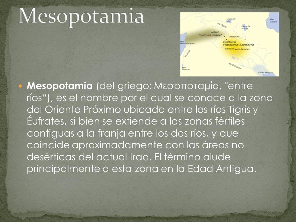 Mesopotamia (del griego: Μεσοποταμία,