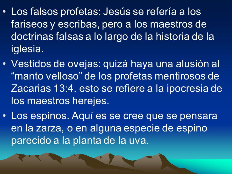 Los falsos profetas: Jesús se refería a los fariseos y escribas, pero a los maestros de doctrinas falsas a lo largo de la historia de la iglesia. Vest