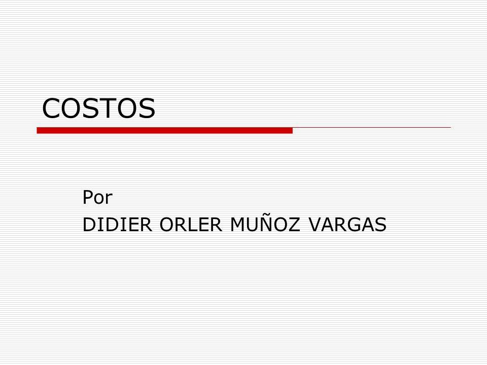 COSTOS Por DIDIER ORLER MUÑOZ VARGAS