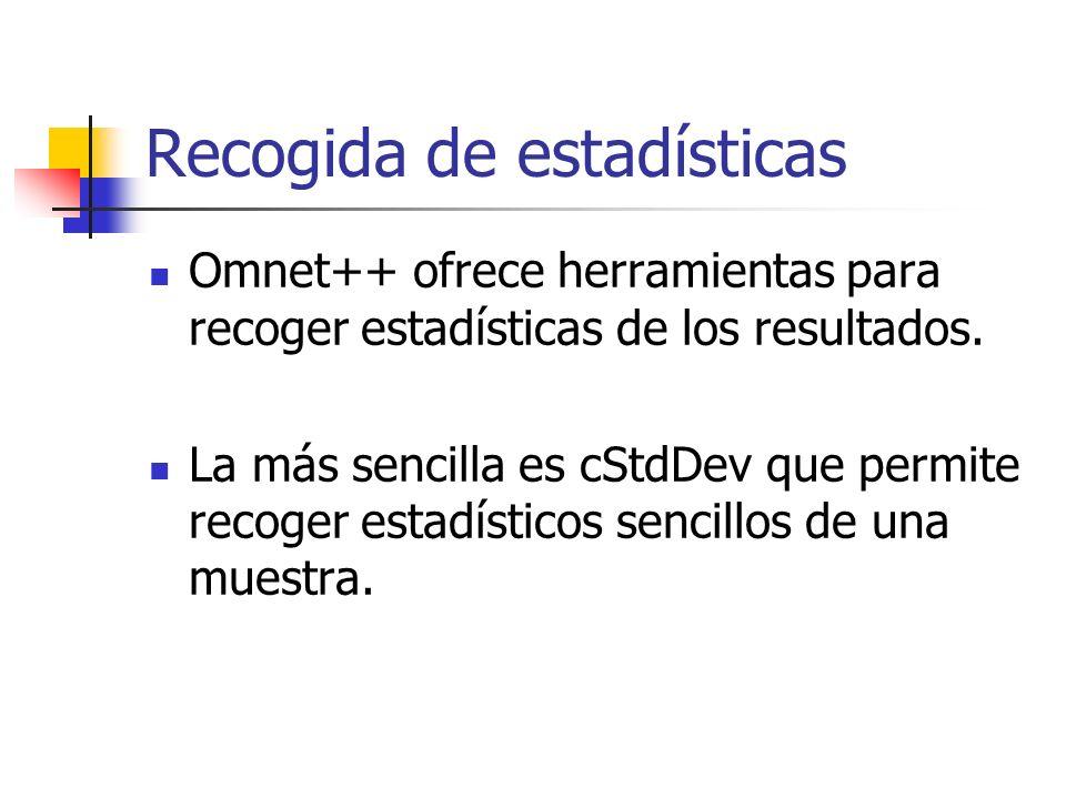 Recogida de estadísticas Omnet++ ofrece herramientas para recoger estadísticas de los resultados.
