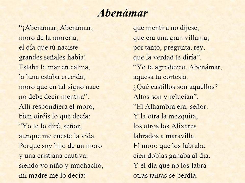 …Abenámar El otro es Generalife, huerta que par no tenía, el otro Torres Bermejas, castillo de gran valía.