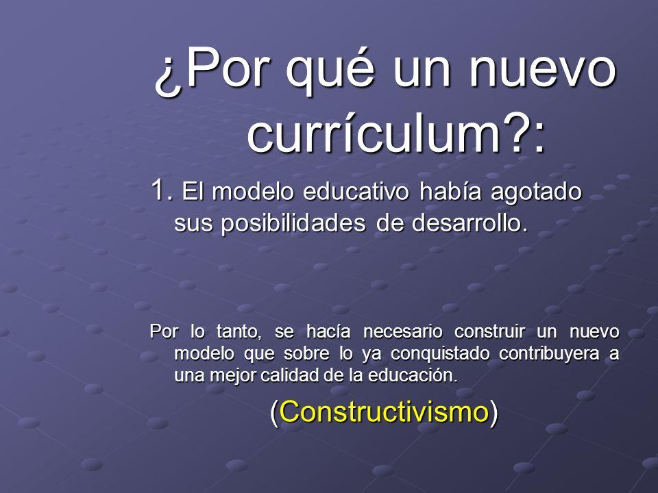 ¿Por qué un nuevo currículum?: 1.