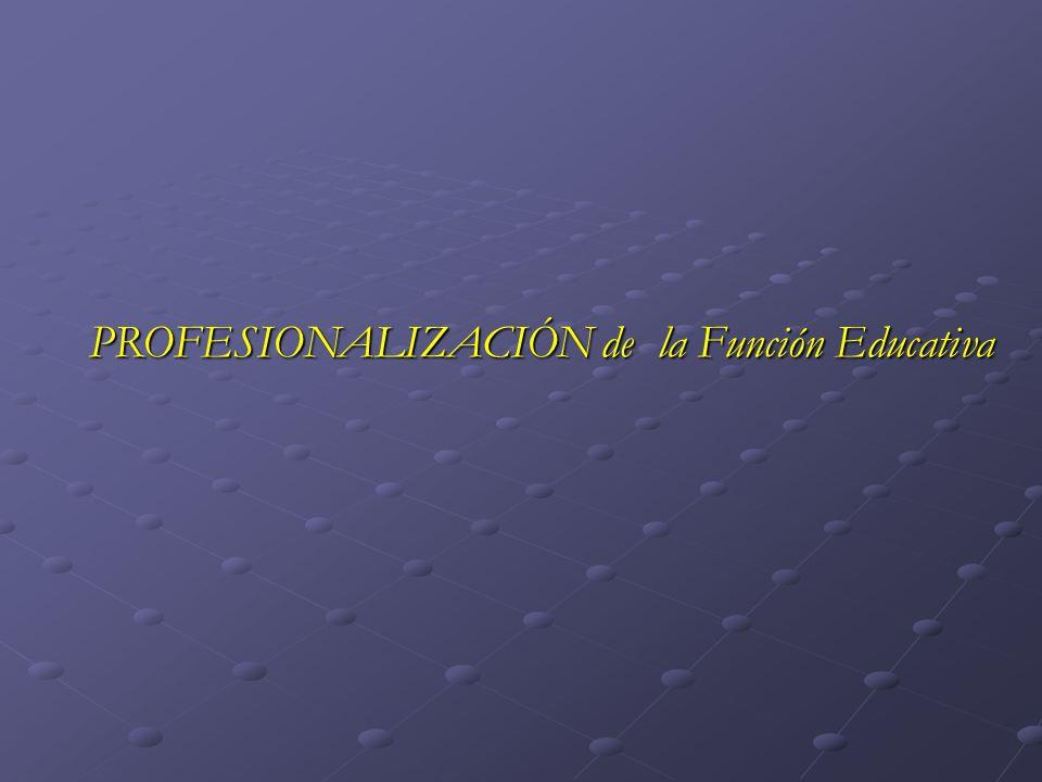 PROFESIONALIZACIÓN de la Función Educativa