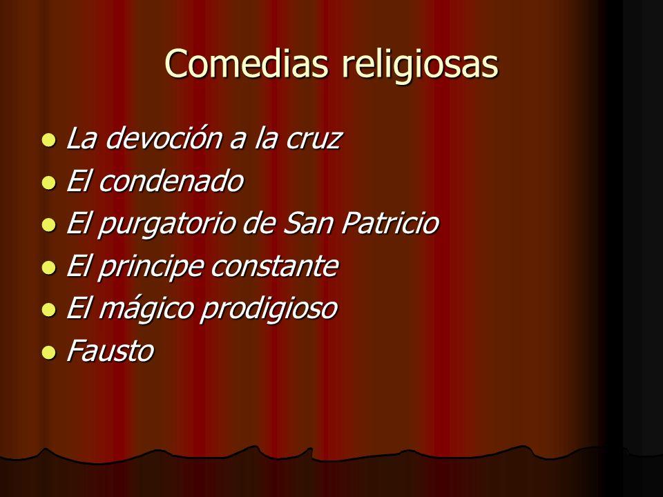 Comedias religiosas La devoción a la cruz La devoción a la cruz El condenado El condenado El purgatorio de San Patricio El purgatorio de San Patricio