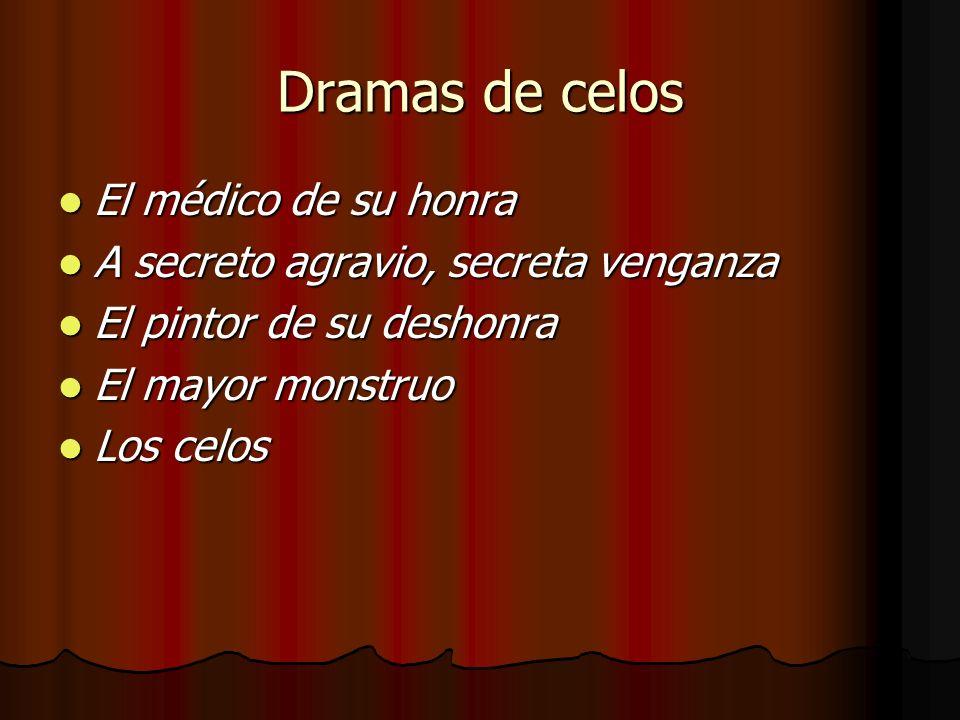 Dramas de celos El médico de su honra El médico de su honra A secreto agravio, secreta venganza A secreto agravio, secreta venganza El pintor de su de