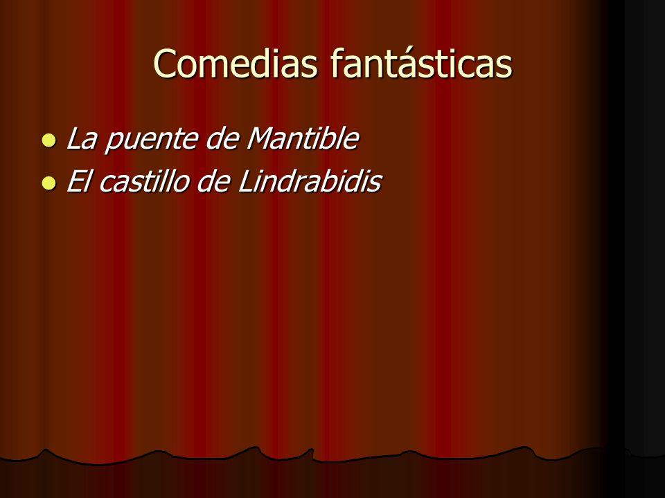 Comedias fantásticas La puente de Mantible La puente de Mantible El castillo de Lindrabidis El castillo de Lindrabidis