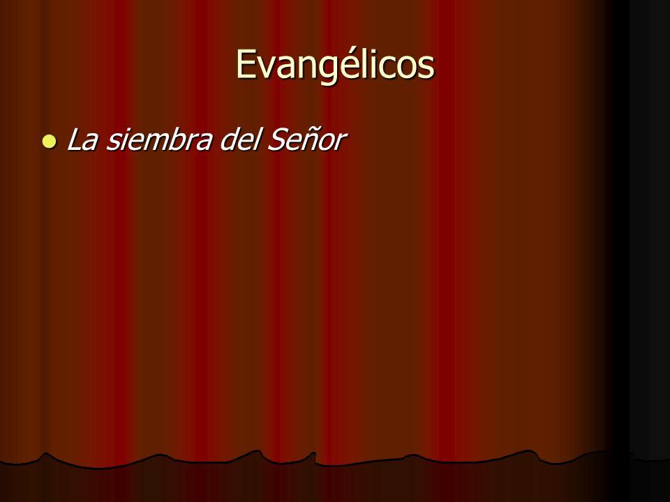 Evangélicos La siembra del Señor La siembra del Señor