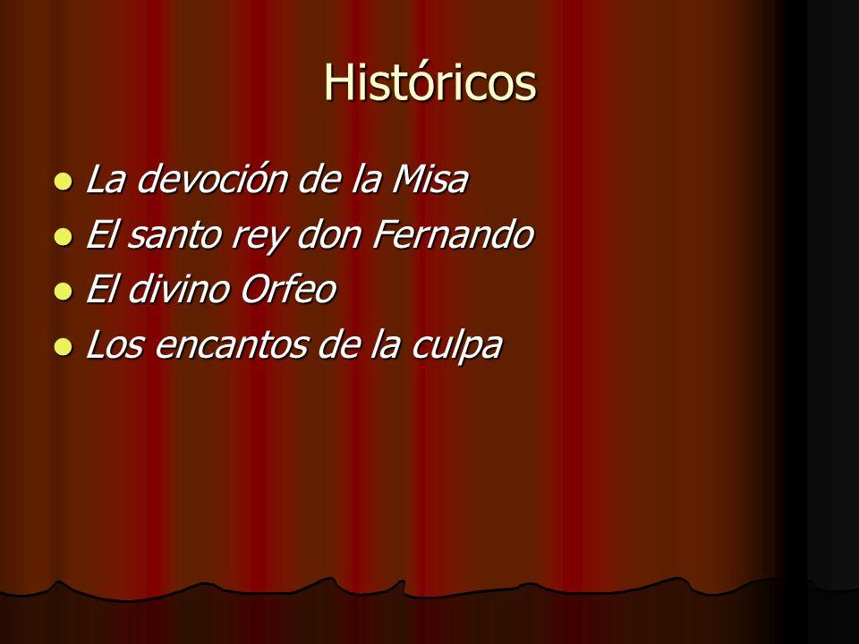 Históricos La devoción de la Misa La devoción de la Misa El santo rey don Fernando El santo rey don Fernando El divino Orfeo El divino Orfeo Los encan