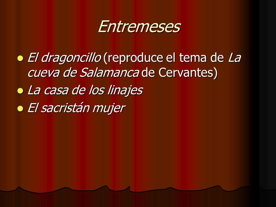 Entremeses El dragoncillo (reproduce el tema de La cueva de Salamanca de Cervantes) El dragoncillo (reproduce el tema de La cueva de Salamanca de Cerv